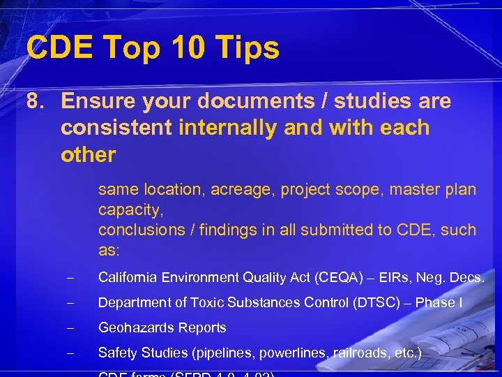CDE Top 10 Tips 8. Ensure your documents / studies are consistent internally and