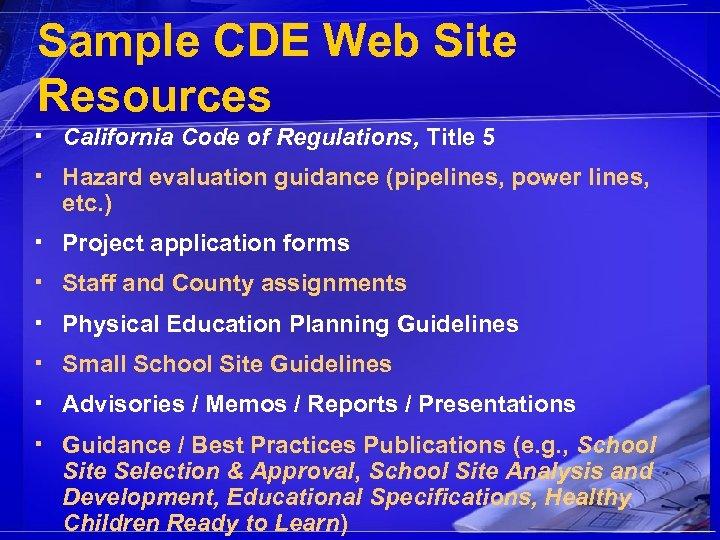 Sample CDE Web Site Resources ▪ California Code of Regulations, Title 5 ▪ Hazard