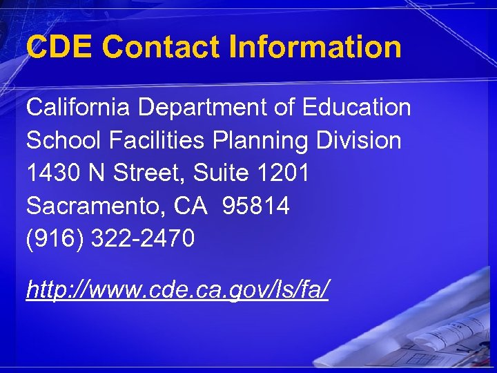CDE Contact Information California Department of Education School Facilities Planning Division 1430 N Street,
