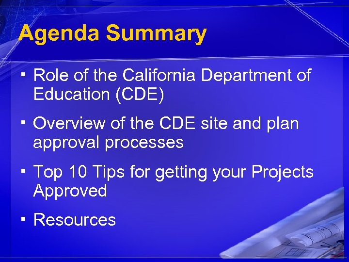 Agenda Summary ▪ Role of the California Department of Education (CDE) ▪ Overview of