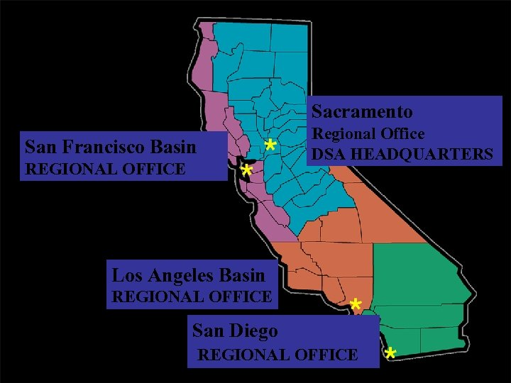 Sacramento Regional Office DSA HEADQUARTERS San Francisco Basin REGIONAL OFFICE Los Angeles Basin REGIONAL