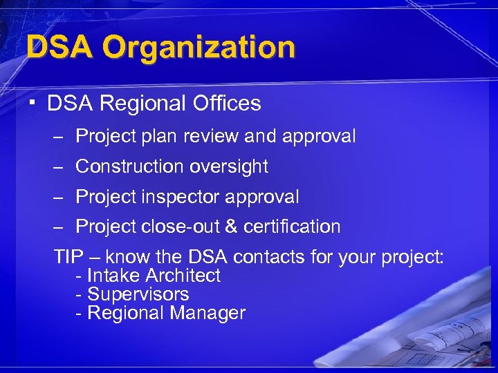 DSA Organization ▪ DSA Regional Offices – Project plan review and approval – Construction