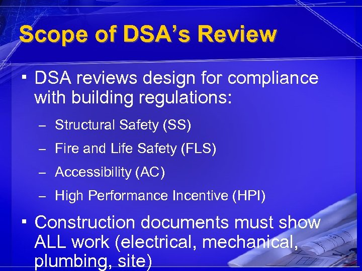 Scope of DSA's Review ▪ DSA reviews design for compliance with building regulations: –
