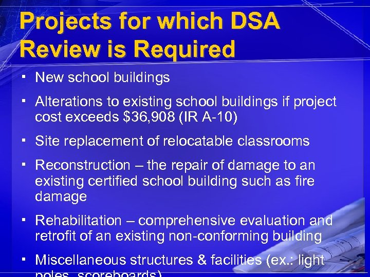 Projects for which DSA Review is Required ▪ New school buildings ▪ Alterations to
