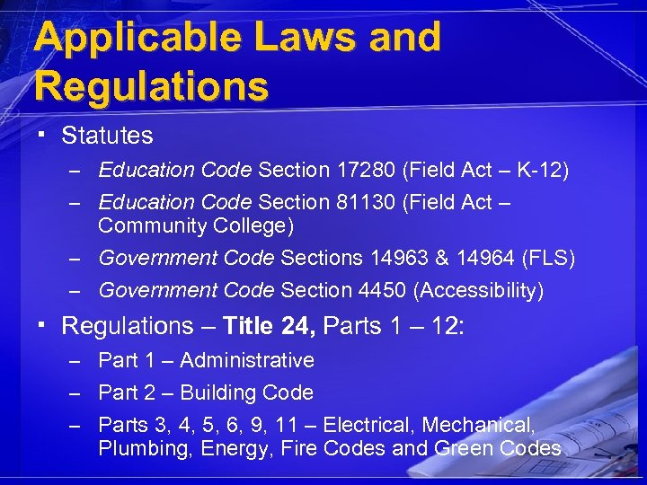 Applicable Laws and Regulations ▪ Statutes – Education Code Section 17280 (Field Act –