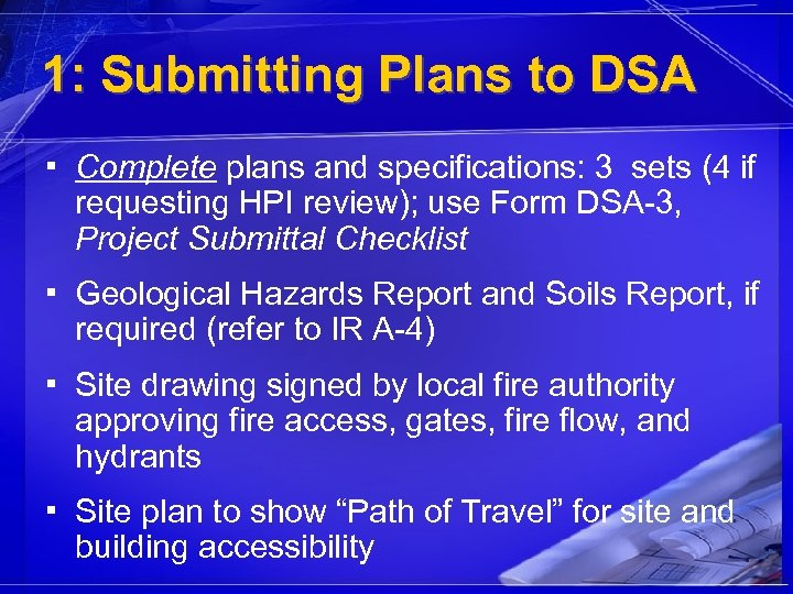 1: Submitting Plans to DSA ▪ Complete plans and specifications: 3 sets (4 if