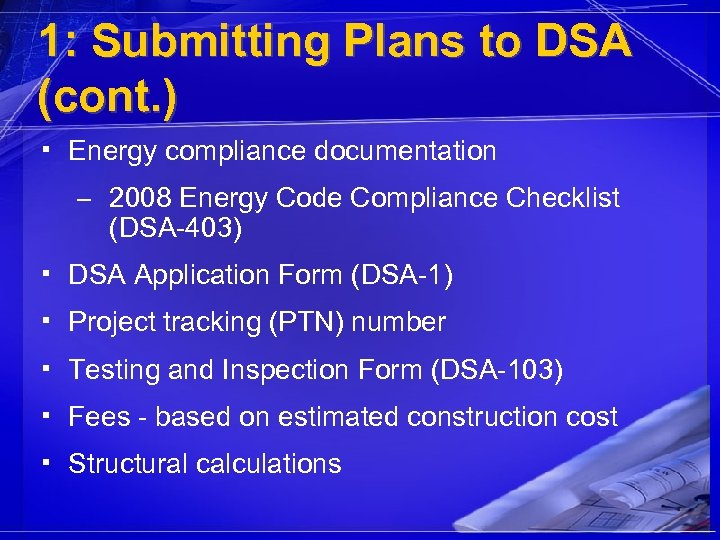 1: Submitting Plans to DSA (cont. ) ▪ Energy compliance documentation – 2008 Energy