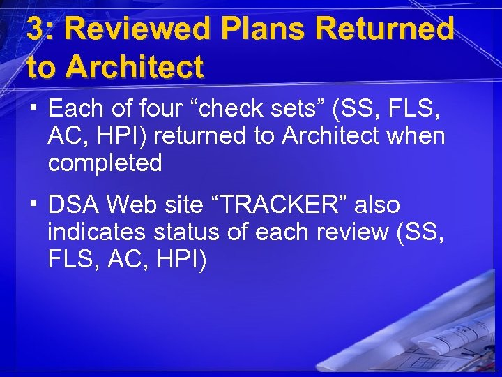 "3: Reviewed Plans Returned to Architect ▪ Each of four ""check sets"" (SS, FLS,"
