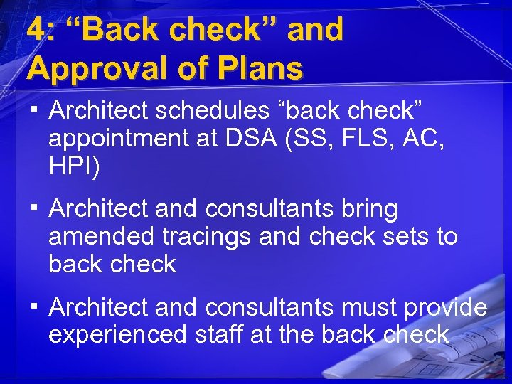 "4: ""Back check"" and Approval of Plans ▪ Architect schedules ""back check"" appointment at"