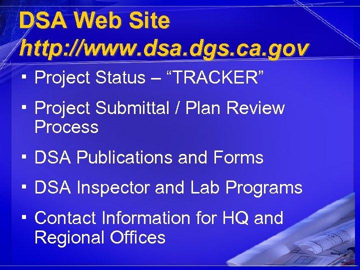 "DSA Web Site http: //www. dsa. dgs. ca. gov ▪ Project Status – ""TRACKER"""