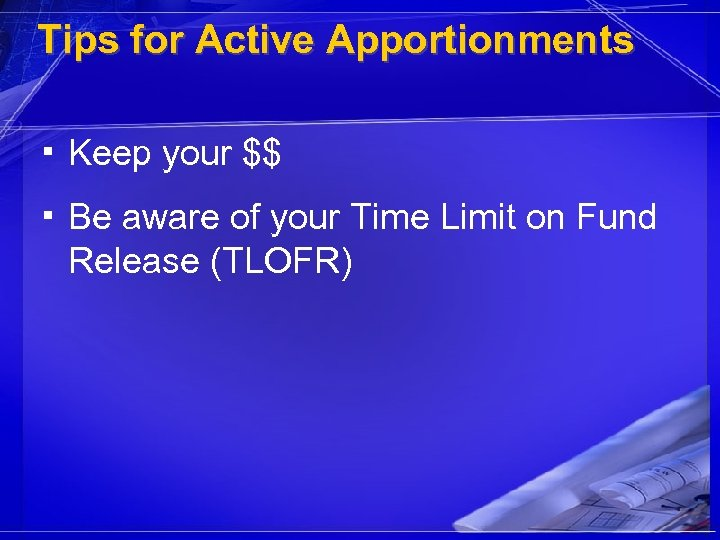 Tips for Active Apportionments ▪ Keep your $$ ▪ Be aware of your Time