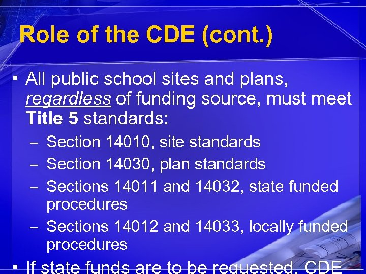 Role of the CDE (cont. ) ▪ All public school sites and plans, regardless