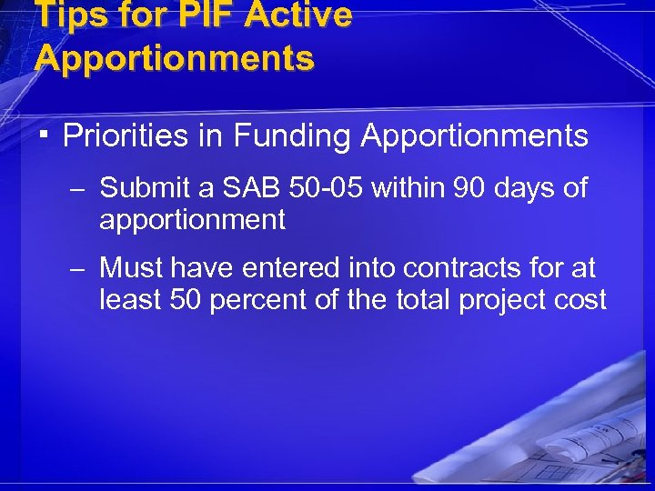 Tips for PIF Active Apportionments ▪ Priorities in Funding Apportionments – Submit a SAB