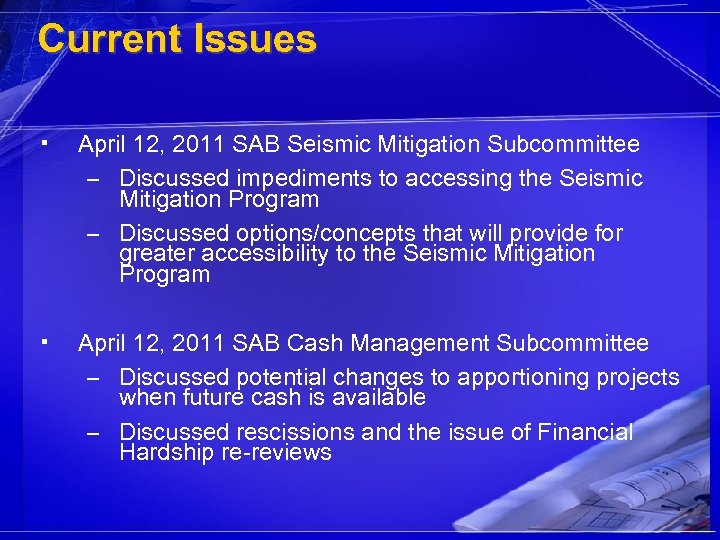 Current Issues ▪ April 12, 2011 SAB Seismic Mitigation Subcommittee – Discussed impediments to
