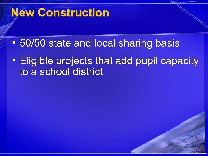 New Construction ▪ 50/50 state and local sharing basis ▪ Eligible projects that add