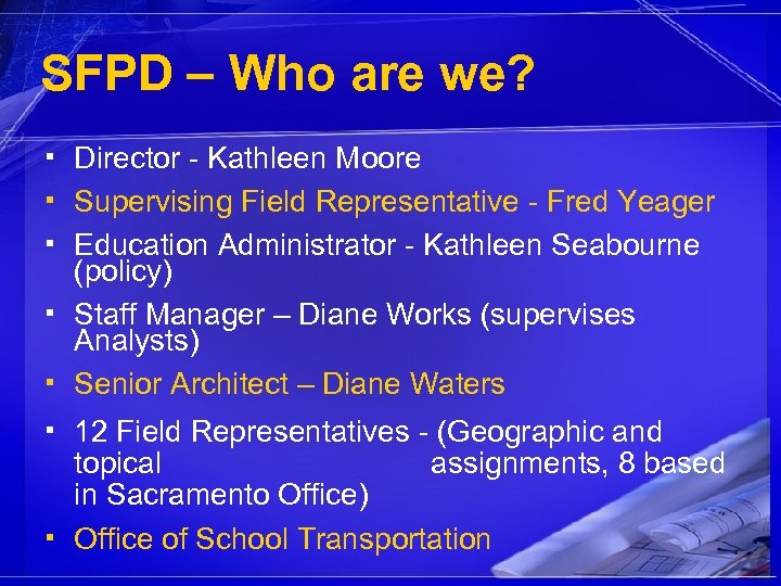 SFPD – Who are we? ▪ Director - Kathleen Moore ▪ Supervising Field Representative