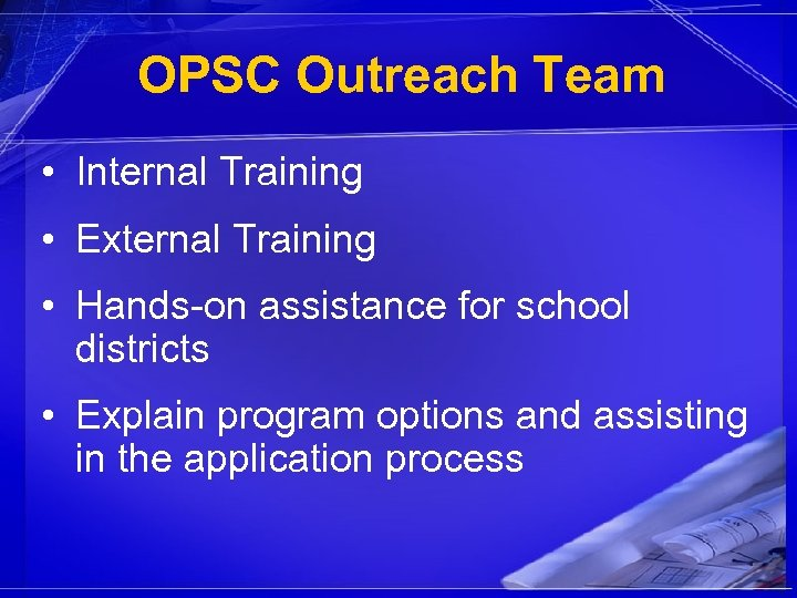 OPSC Outreach Team • Internal Training • External Training • Hands-on assistance for school