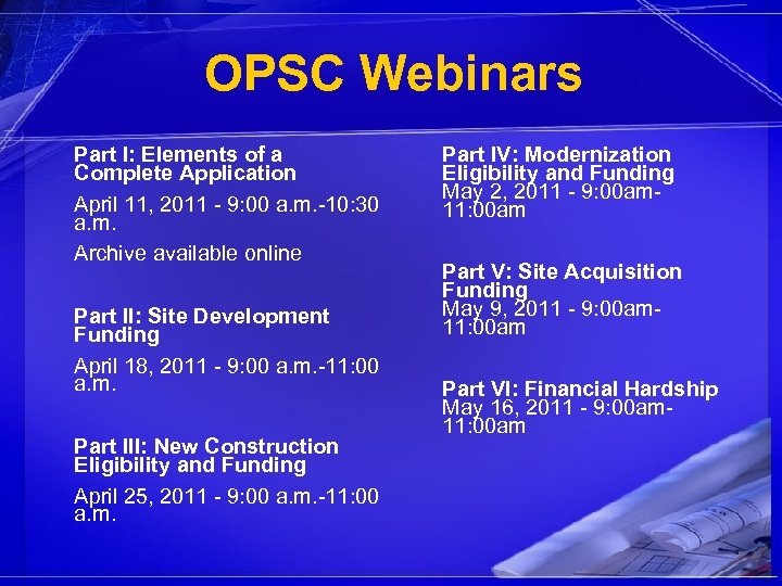 OPSC Webinars Part I: Elements of a Complete Application April 11, 2011 - 9: