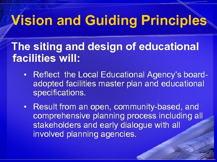 Vision and Guiding Principles The siting and design of educational facilities will: • Reflect