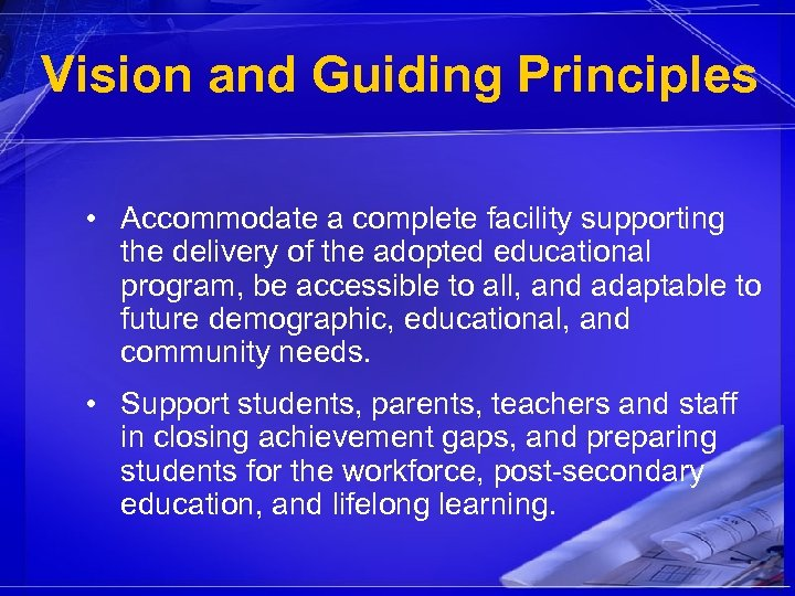 Vision and Guiding Principles • Accommodate a complete facility supporting the delivery of the