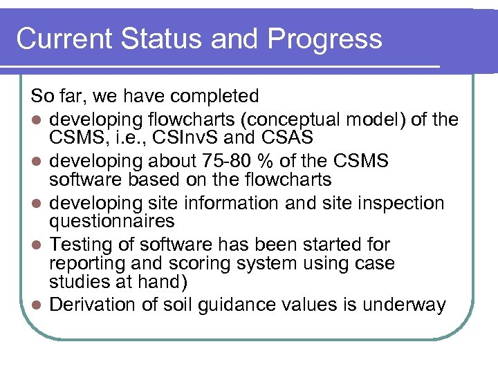 Current Status and Progress So far, we have completed l developing flowcharts (conceptual model)