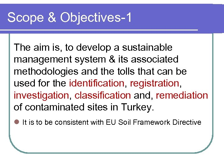 Scope & Objectives-1 The aim is, to develop a sustainable management system & its