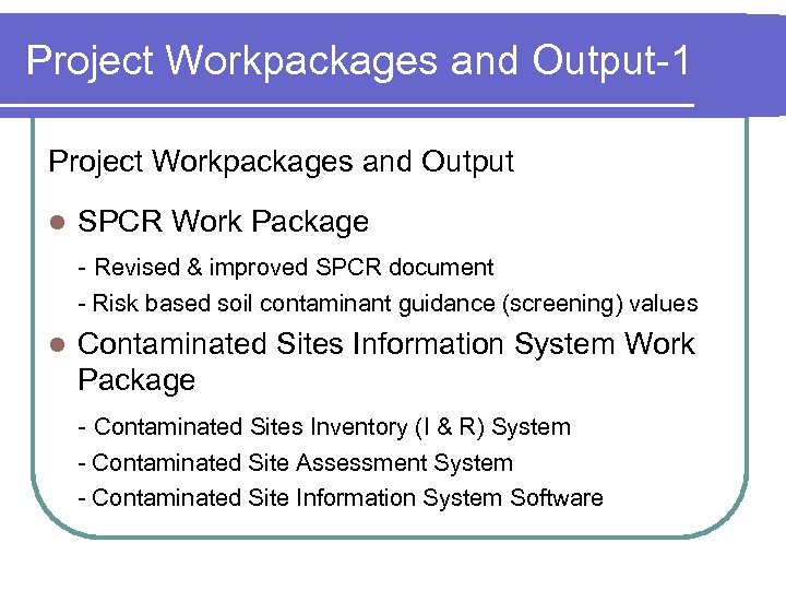 Project Workpackages and Output-1 Project Workpackages and Output l SPCR Work Package - Revised