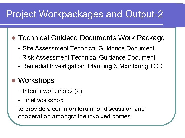 Project Workpackages and Output-2 l Technical Guidace Documents Work Package - Site Assessment Technical