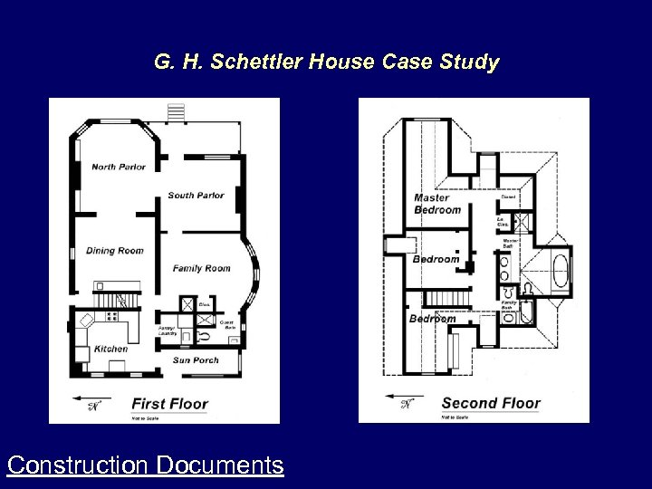 G. H. Schettler House Case Study Construction Documents