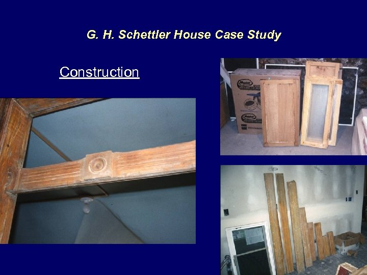 G. H. Schettler House Case Study Construction