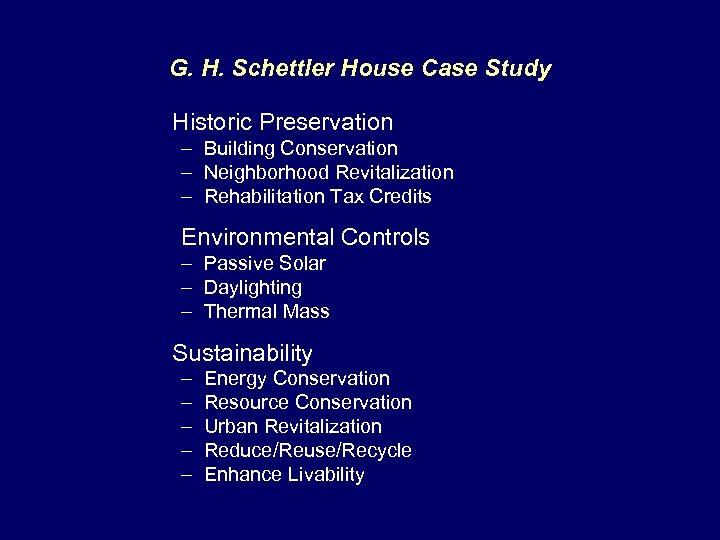 G. H. Schettler House Case Study Historic Preservation – Building Conservation – Neighborhood Revitalization