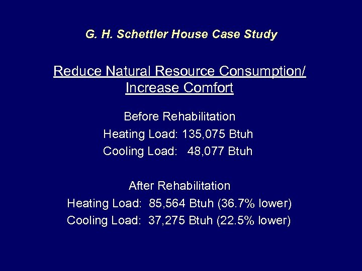 G. H. Schettler House Case Study Reduce Natural Resource Consumption/ Increase Comfort Before Rehabilitation