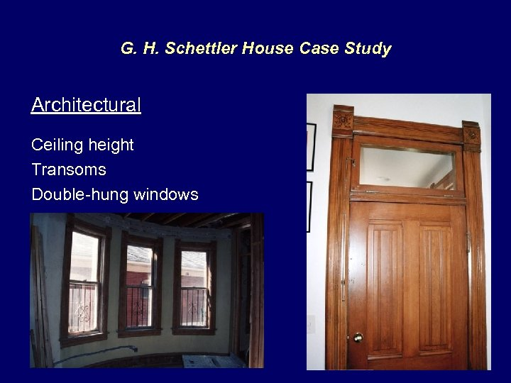 G. H. Schettler House Case Study Architectural Ceiling height Transoms Double-hung windows