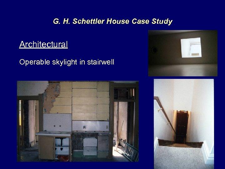 G. H. Schettler House Case Study Architectural Operable skylight in stairwell