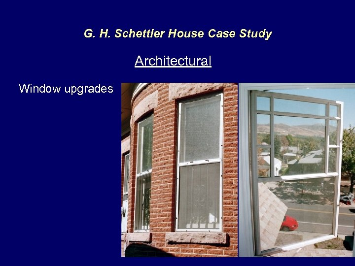 G. H. Schettler House Case Study Architectural Window upgrades
