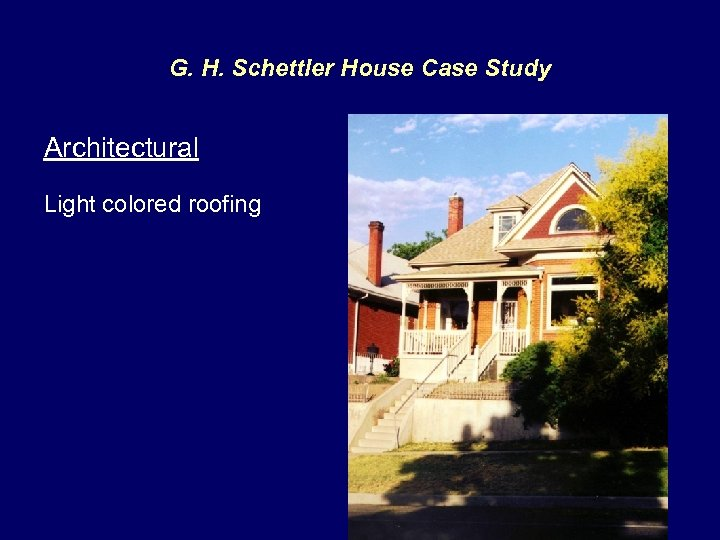 G. H. Schettler House Case Study Architectural Light colored roofing