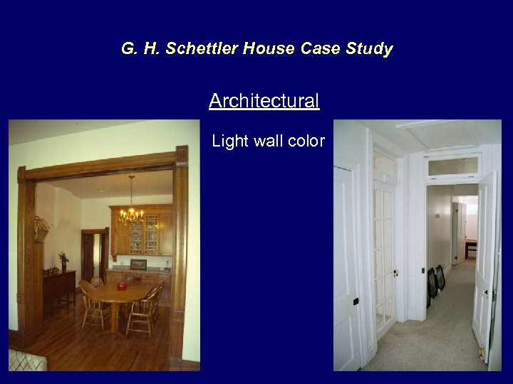 G. H. Schettler House Case Study Architectural Light wall color