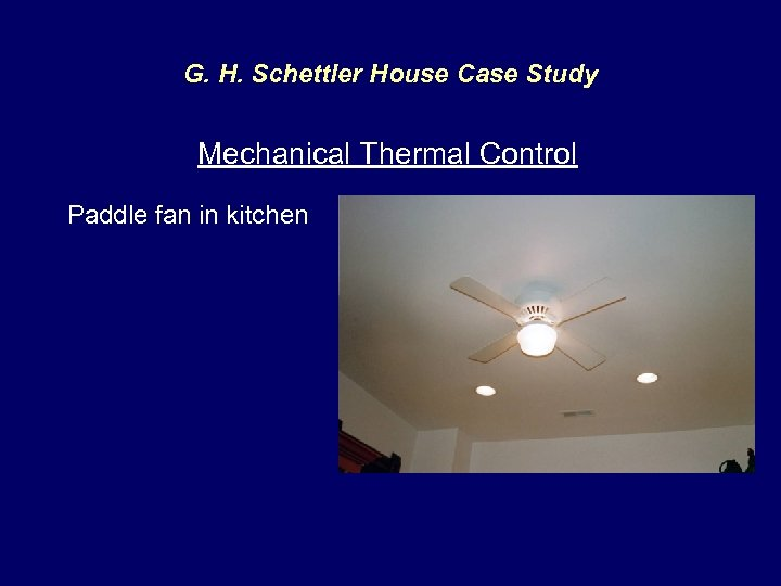 G. H. Schettler House Case Study Mechanical Thermal Control Paddle fan in kitchen