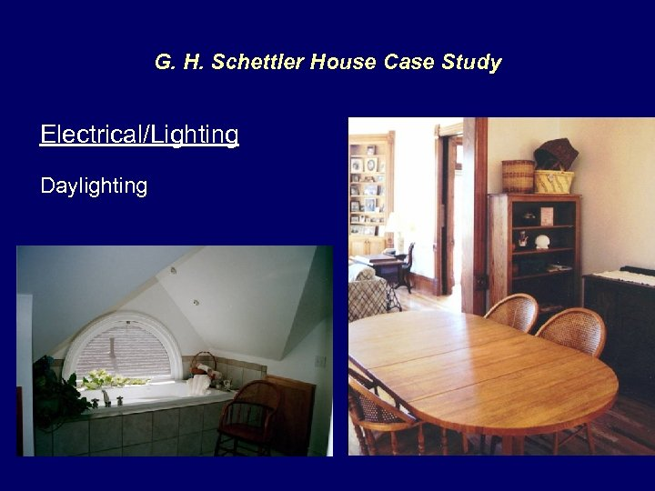 G. H. Schettler House Case Study Electrical/Lighting Daylighting