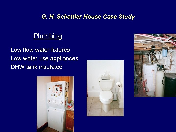 G. H. Schettler House Case Study Plumbing Low flow water fixtures Low water use