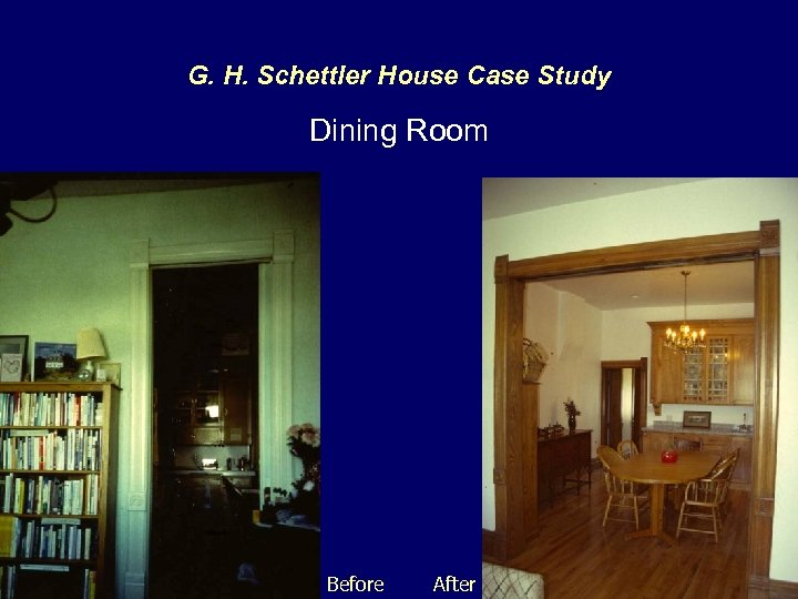 G. H. Schettler House Case Study Dining Room Before After