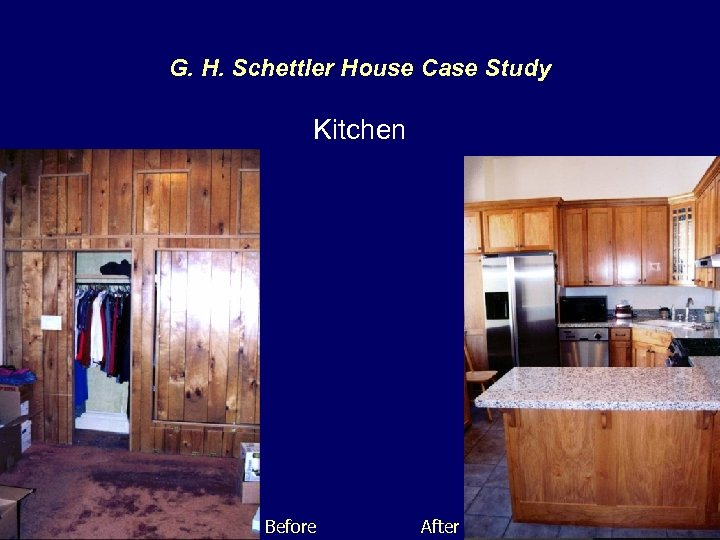 G. H. Schettler House Case Study Kitchen Before After