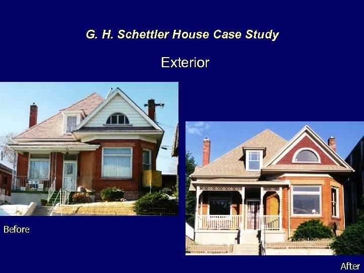 G. H. Schettler House Case Study Exterior Before After