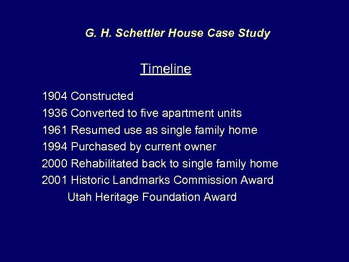 G. H. Schettler House Case Study Timeline 1904 Constructed 1936 Converted to five apartment