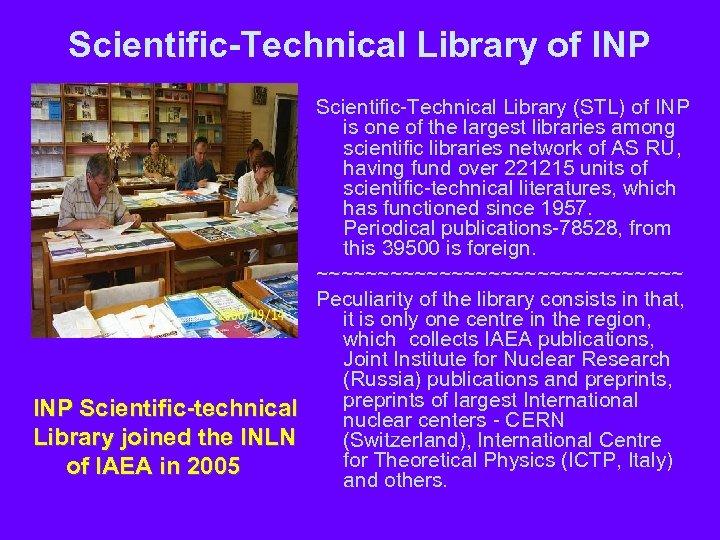 Scientific-Technical Library of INP Scientific-Technical Library (STL) of INP is one of the largest