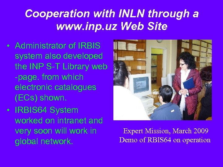 Cooperation with INLN through a www. inp. uz Web Site • Administrator of IRBIS