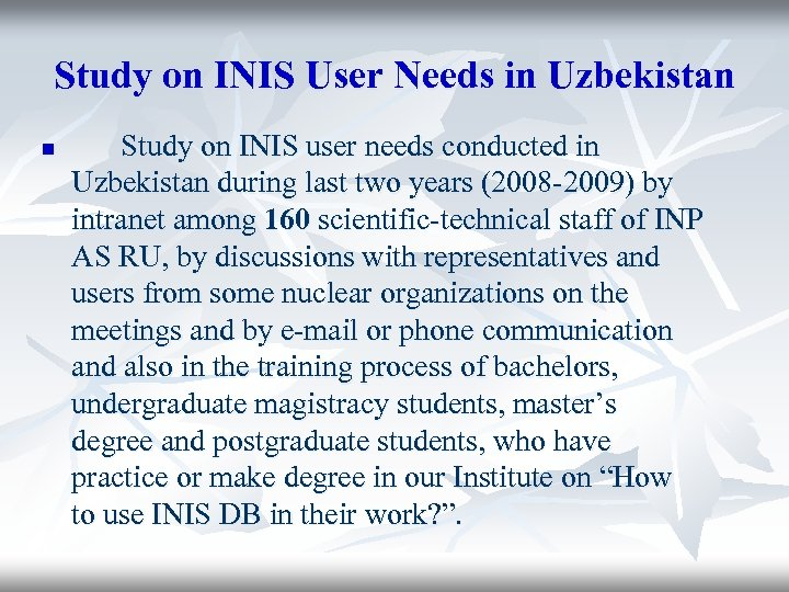 Study on INIS User Needs in Uzbekistan n Study on INIS user needs conducted