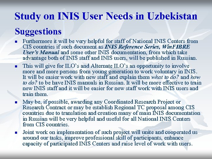 Study on INIS User Needs in Uzbekistan Suggestions n n Furthermore it will be