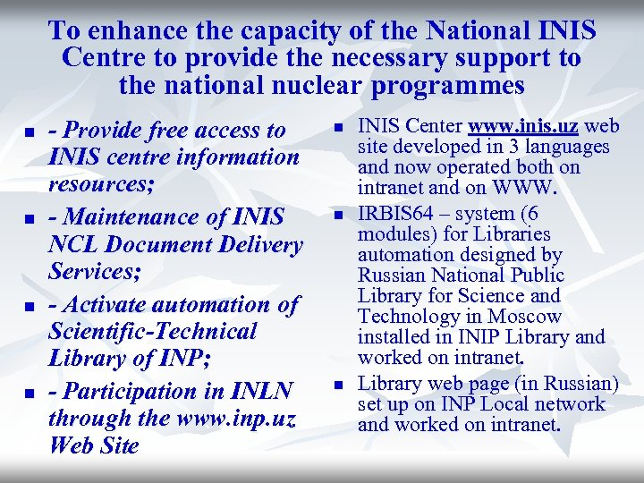 To enhance the capacity of the National INIS Centre to provide the necessary support