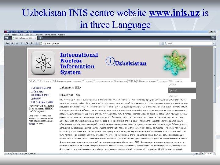 Uzbekistan INIS centre website www. inis. uz is in three Language